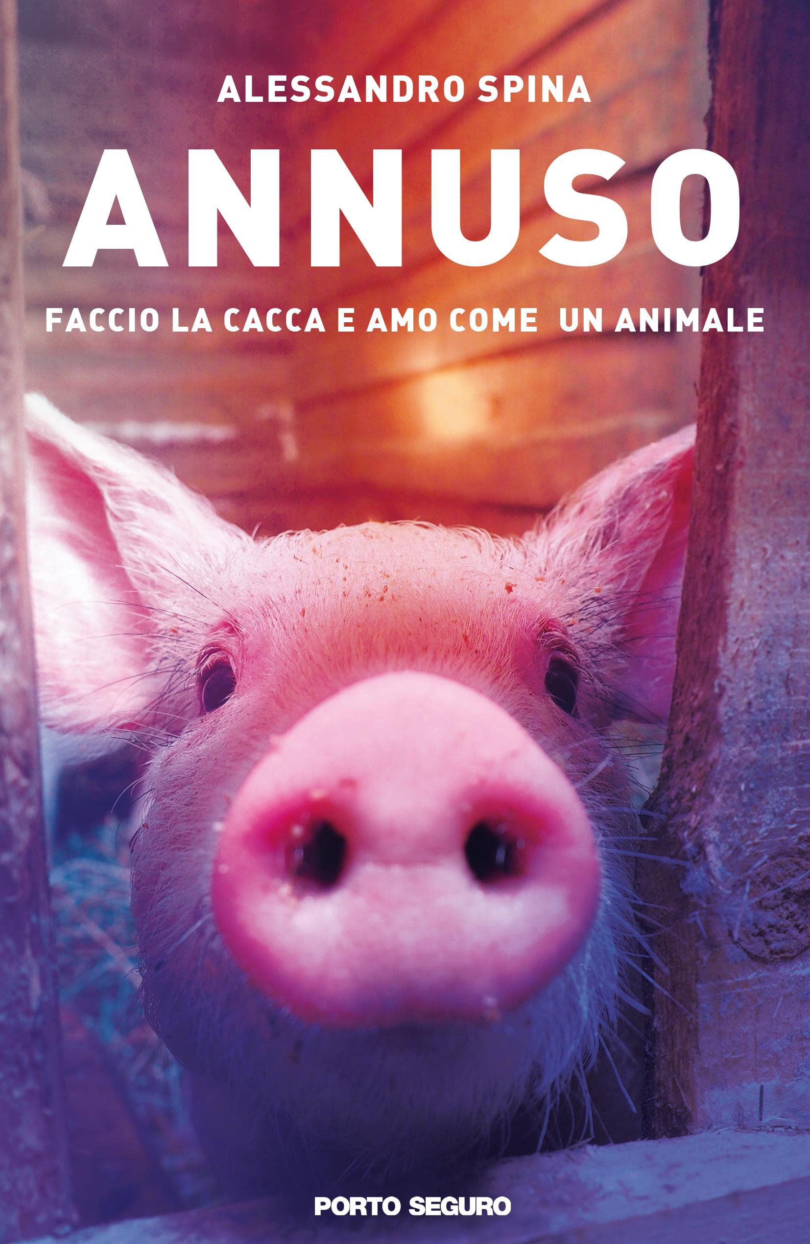 Annuso Faccio La Cacca E Amo Come Un Animale Porto Seguro Editore